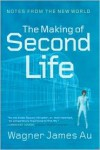 The Making of Second Life: Notes from the New World - Wagner James Au