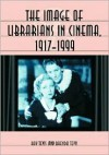 The Image of Librarians in Cinema, 1917-1999 - Ray Tevis