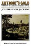 Anybody's Gold: The Story of California's Mining Towns - Joseph Henry Jackson
