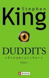 Duddits. Dreamcatcher - Jochen Schwarzer, Stephen King