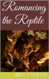 Romancing the Reptile (Aya's Agreement) - Jinx Parker