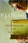 On The Wealth of Nations: Books That Changed the World - P.J. O'Rourke