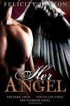 Her Angel: Her Dark Angel / Her Fallen Angel / Her Warrior Angel - Felicity E. Heaton