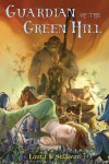 Guardian of the Green Hill - Laura L. Sullivan