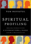Spiritual Profiling: How Jesus Interacted with 8 Different Types of People. . . and Why it Matters  for You - Tom Hovestol