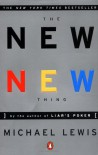 The New New Thing: A Silicon Valley Story - Michael Lewis