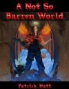 A Not So Barren World - Pat Hatt