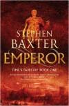 Emperor (Time's Tapestry, #1) - Stephen Baxter
