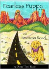 "Fearless Puppy on American Road - Doug ""Ten"" Rose"