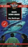 Death Down Under (Screech Owls Series #15) - Roy MacGregor