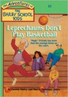 Leprechauns Don't Play Basketball (Turtleback School & Library Binding Edition) (Adventures of the Bailey School Kids (Pb)) - Debbie Dadey