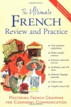 The Ultimate French Review and Practice: Mastering French Grammar for Confident Communication - 'David Stillman',  'Ronni Gordon'