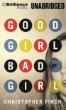 Good Girl, Bad Girl - Christopher Finch, Peter Berkrot