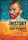 AHistory: An Unauthorized History of the Doctor Who Universe (Third Edition) - Lance Parkin, Lars Pearson
