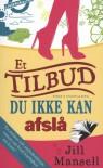 Et tilbud du ikke kan afslå (in Danish) - Jill Mansell