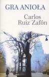 Gra anioła - Carlos Ruiz Zafon
