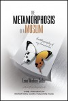 The Metamorphosis of a Muslim: Autobiography of My Conversion - Lena Winfrey Seder