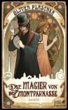 Die Magier von Montparnasse - Oliver Plaschka