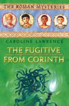The Fugitive from Corinth: Roman Mysteries 10 (The Roman Mysteries) - Caroline Lawrence