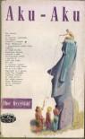 Aku - Aku. Tajemnica Wyspy Wielkanocnej - Thor Heyerdahl
