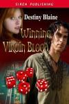 Winning Virgin Blood - Destiny Blaine