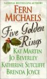 Five Golden Rings - Fern Michaels, Brenda Joyce, Jo Beverley, Kat Martin, Katherine Sutcliffe