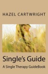 Single Therapy: Single's Guide - Hazel Cartwright