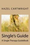 Single Therapy: Single's Guide - Hazel Cartwright