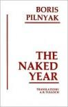 The Naked Year - Boris Pilnyak