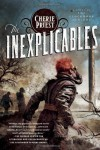 The Inexplicables by Cherie Priest (Nov 13 2012) - Cherie Priest