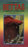 Bettas: A Complete Introduction (Guide to Owning A...) - Walt Maurus