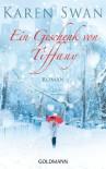 Ein Geschenk von Tiffany: Roman (German Edition) - Karen Swan, Gertrud Wittich