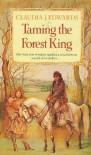 Taming the Forest King - Claudia J. Edwards, Nicki Palin