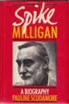 Spike Milligan: A Biography - Pauline Scudamore