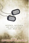 War Is...: Soldiers, Survivors, and Storytellers Talk About War - Marc Aronson, Patty Campbell