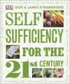 Self Sufficiency for the 21st Century - Dick Strawbridge, James Strawbridge