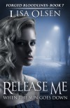 Release Me When the Sun Goes Down (Forged Bloodlines) - Lisa Olsen