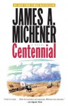 Centennial: A Novel - James A. Michener