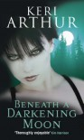 Beneath a Darkening Moon (Ripple Creek Werewolf, # 2) - Keri Arthur