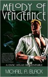 Melody of Vengeance: A Doc Atlas Adventure - Michael A. Black