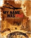 My Name Was Five - Heinz Kohler