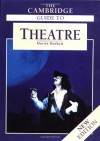 The Cambridge Guide to Theatre - Martin Banham