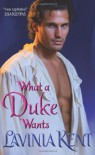 What a Duke Wants - Lavinia Kent