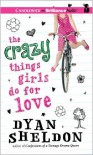 The Crazy Things Girls Do for Love - Dyan Sheldon,  Read by Kate Rudd