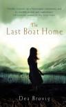 The Last Boat Home - Dea Brovig