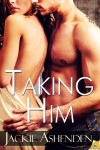 Taking Him (Lies We Tell) - Jackie Ashenden