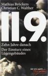 11.9.: zehn Jahre danach : der Einsturz eines Lügengebäudes - Mathias Bröckers, Christian C. Walther