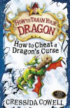 How to Cheat a Dragon's Curse (How To Train Your Dragon) - Cressida Cowell