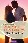 Ask Me for Tomorrow - Elise K. Ackers