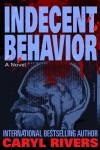 Indecent Behavior - Caryl Rivers